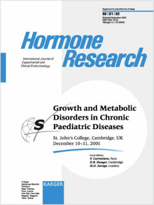Growth and Metabolic Disorders in Chronic Paediatric Diseases: Cambridge, December 2001. Supplement Issue: Hormone Research 2002, Vol. 58, Suppl. 1 (Paperback)