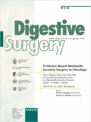 Evidence-Based Minimally Invasive Surgery in Oncology: Joint Meeting of German Speaking Societies for Minimally Invasive Surgery AMIC, CAMIC, SALTC, Heidelberg, March 2002: Proceedings. Special Topic Issue: Digestive Surgery 2002, Vol. 19, No. 6 (Paperback)