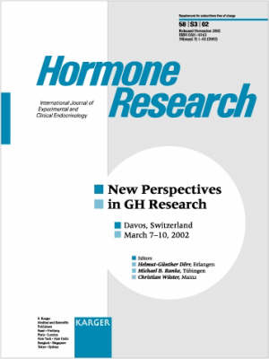 New Perspectives in GH Research: Davos, March 2002. Supplement Issue: Hormone Research 2002, Vol. 58, Suppl. 3 (Paperback)