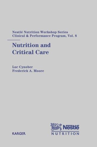 Nutrition and Critical Care: 8th Nestle Nutrition Workshop, Paris, September 2002. - Nestle Nutrition Institute Workshop Series: Clinical & Performance Program 8 (Hardback)