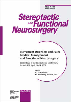 Movement Disorders and Pain: Medical Management and Functional Neurosurgery: International Conference, Oxford, April 2002: Proceedings. Special Topic Issue: Stereotactic and Functional Neurosurgery 2002, Vol. 78, No. 3-4 (Paperback)