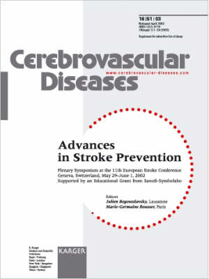 Advances in Stroke Prevention: Plenary Symposium at the 11th European Stroke Conference, Geneva, May-June 2002. Supplement Issue: Cerebrovascular Diseases 2003, Vol. 16, Suppl. 1 (Paperback)