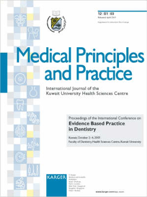 Evidence Based Practice in Dentistry: International Conference, Kuwait, October 2001: Proceedings. Supplement Issue: Medical Principles and Practice 2003, Vol. 12, Suppl. 1 (Paperback)