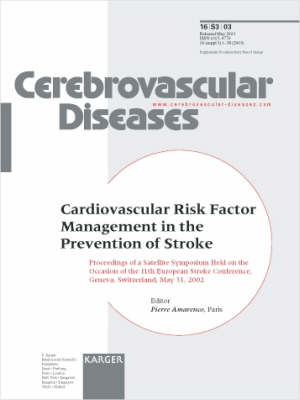 Cardiovascular Risk Factor Management in the Prevention of Stroke: Satellite Symposium Held on the Occasion of the 11th European Stroke Conference, Geneva, May 2002: Proceedings. Supplement Issue: Cerebrovascular Diseases 2003, Vol. 16, Suppl. 3 (Paperback)