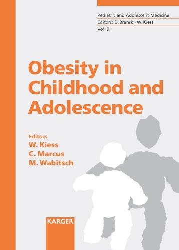 Obesity in Childhood and Adolescence - Pediatric & Adolescent Medicine S. 9 (Hardback)