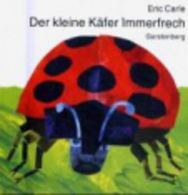 Eric Carle - German: Der Kleine Kafer Immerfrech (Hardback)