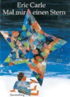 Eric Carle - German: Mal Mir Einen Stern (Hardback)