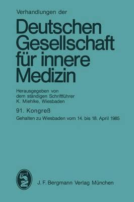 91. Kongress - Verhandlungen der Deutschen Gesellschaft fur Innere Medizin 91 (Paperback)