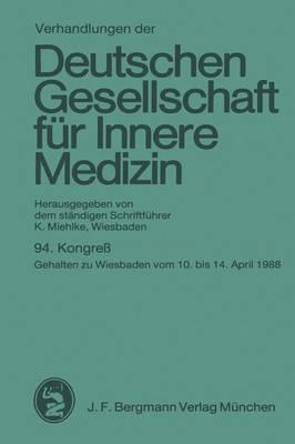 94. Kongress: Gehalten Zu Wiesbaden Vom 10. Bis 14. April 1988 - Verhandlungen Der Deutschen Gesellschaft Fur Innere Medizin 94 (Paperback)