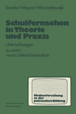 Schulfernsehen in Theorie Und Praxis - Medien in Der Politischen Bildung 2 (Paperback)