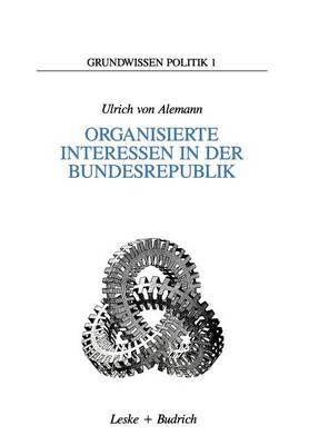 Organisierte Interessen in Der Bundesrepublik - Grundwissen Politik 1 (Paperback)
