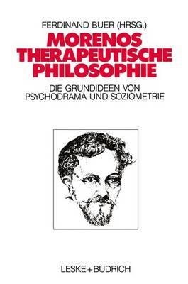 Morenos Therapeutische Philosophie (Paperback)