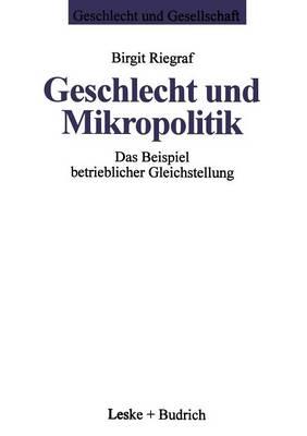Geschlecht Und Mikropolitik: Das Beispiel Betrieblicher Gleichstellung - Geschlecht Und Gesellschaft 5 (Paperback)