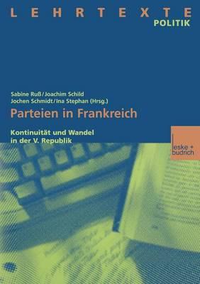 Parteien in Frankreich: Kontinuit�t Und Wandel in Der V. Republik (Paperback)