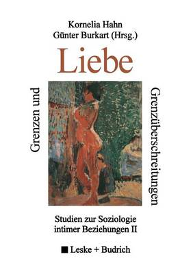 Grenzen Und Grenz�berschreitungen Der Liebe: Studien Zur Soziologie Intimer Beziehungen II (Paperback)