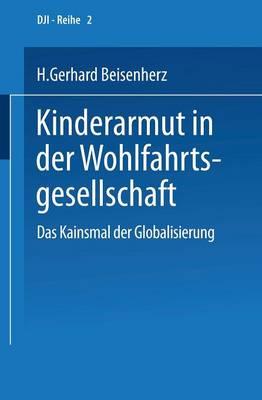 Kinderarmut in Der Wohlfahrtsgesellschaft - Dji-Reihe 2 (Paperback)