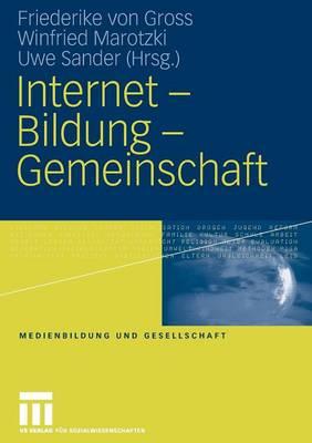 Internet - Bildung - Gemeinschaft - Medienbildung Und Gesellschaft 1 (Paperback)