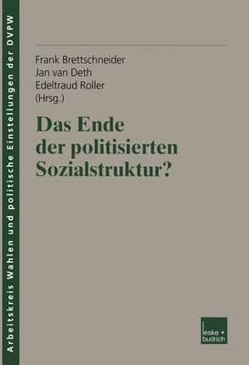 """Das Ende Der Politisierten Sozialstruktur? - Ver Ffentlichung Des Arbeitskreises """"Wahlen Und Politische E 8 (Paperback)"""