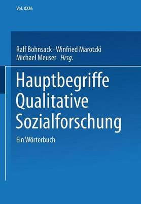 Hauptbegriffe Qualitative Sozialforschung: Ein W�rterbuch (Paperback)