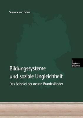 Bildungssysteme Und Soziale Ungleichheit: Das Beispiel Der Neuen Bundesl�nder (Paperback)