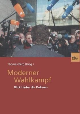 Moderner Wahlkampf: Blick Hinter Die Kulissen (Paperback)