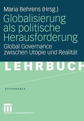 Globalisierung Als Politische Herausforderung - Governance Series 3 (Paperback)