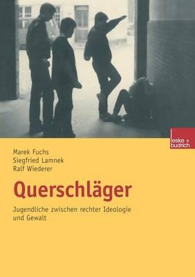 Querschl�ger: Jugendliche Zwischen Rechter Ideologie Und Gewalt (Paperback)
