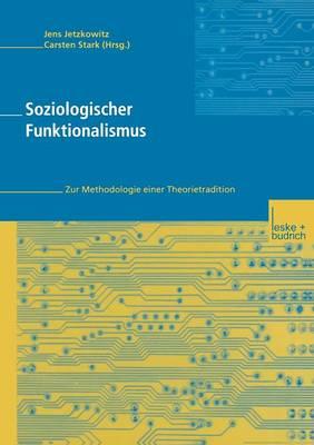 Soziologischer Funktionalismus: Zur Methodologie Einer Theorietradition (Paperback)