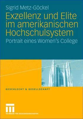 Exzellenz Und Elite Im Amerikanischen Hochschulsystem - Geschlecht Und Gesellschaft 30 (Paperback)