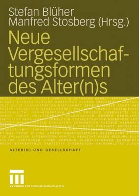 Neue Vergesellschaftungsformen Des Alter(n)s - Alter(N) Und Gesellschaft 9 (Paperback)
