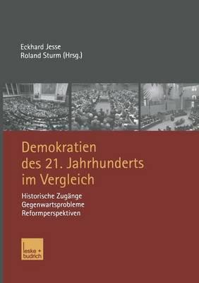 Demokratien Des 21. Jahrhunderts Im Vergleich: Historische Zug�nge, Gegenwartsprobleme, Reformperspektiven (Paperback)