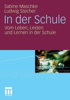In Der Schule: Vom Leben, Leiden Und Lernen in Der Schule (Paperback)