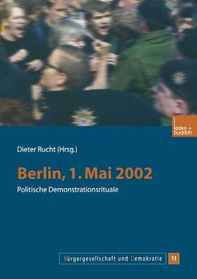 Berlin, 1. Mai 2002: Politische Demonstrationsrituale - B Rgergesellschaft Und Demokratie 11 (Paperback)