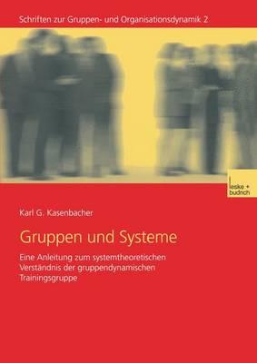Gruppen Und Systeme - Schriften Zur Gruppen- Und Organisationsdynamik 2 (Paperback)