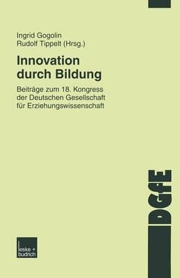 Innovation Durch Bildung: Beitr�ge Zum 18. Kongress Der Deutschen Gesellschaft F�r Erziehungswissenschaft - Schriften Der Dgfe (Paperback)