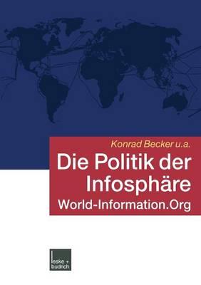 Die Politik Der Infosph re: World-Information.Org (Paperback)