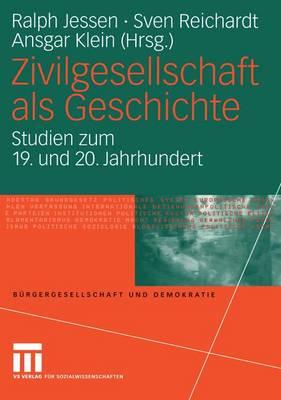 Zivilgesellschaft Als Geschichte - Burgergesellschaft und Demokratie 13 (Paperback)