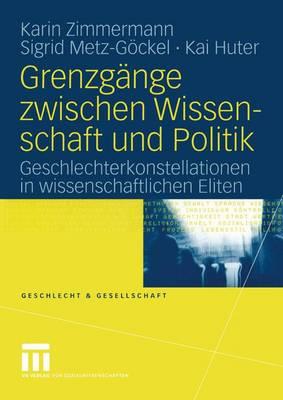 Grenzgange Zwischen Wissenschaft und Politik - Geschlecht Und Gesellschaft 37 (Paperback)
