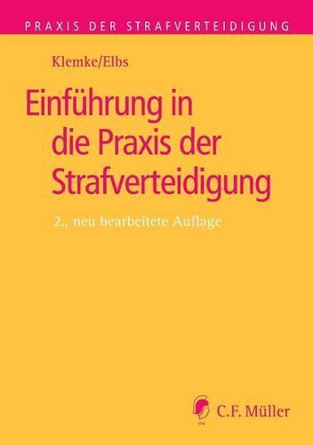 Einfuhrung in Die Praxis Der Strafverteidigung (Paperback)