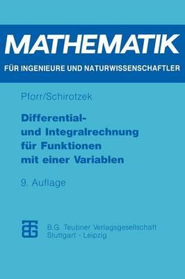 Differential- Und Integralrechnung Fur Funktionen Mit Einer Variablen - Mathematik Fur Ingenieure Und Naturwissenschaftler, Okonomen Und Landwirte (Paperback)