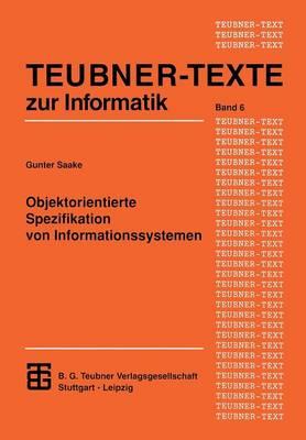 Objektorientierte Spezifikation Von Informationssystemen - Xteubner-Texte Zur Informatik (Paperback)