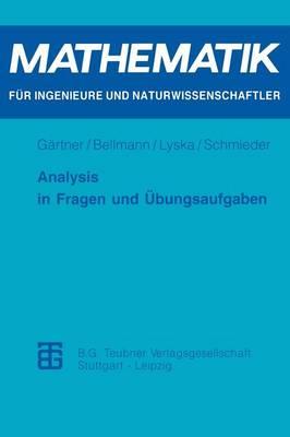 Analysis in Fragen Und Ubungsaufgaben - Mathematik Fur Ingenieure Und Naturwissenschaftler, Okonomen Und Landwirte (Paperback)