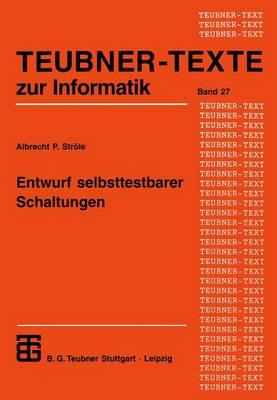 Entwurf Selbsttestbarer Schaltungen - Teubner Texte zur Informatik 27 (Paperback)