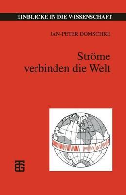 Str�me Verbinden Die Welt: Telegraphie -- Telefonie -- Telekommunikation - Einblicke in Die Wissenschaft (Paperback)