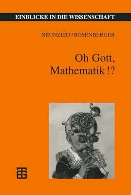 Oh Gott, Mathematik!? - Einblicke in die Wissenschaft (Paperback)