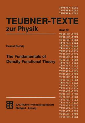 The Fundamentals of Density Functional Theory - Teubner Texte Zur Physik 32 (Paperback)