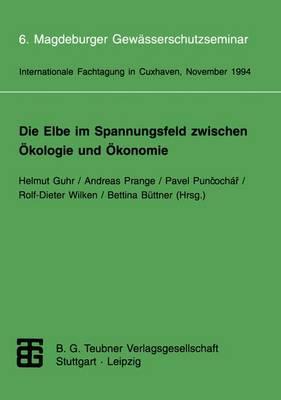 Die Elbe im Spannungsfeld Zwischen Okologie und Okonomie (Paperback)