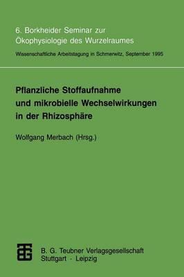 Pflanzliche Stoffaufnahme und Mikrobielle Wechselwirkungen in der Rhizosphare (Paperback)