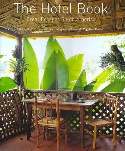The Hotel Book: Great Escapes South America (Hardback)