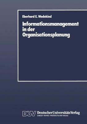 Informationsmanagement in der Organisationsplanung (Paperback)